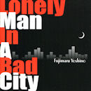 fujimaru_yoshino_lonely_man_in_a_bad_city