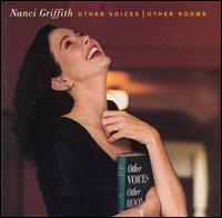 Othre Voices, Other Rooms_Nanci Griffith
