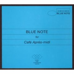 BLUE NOTE for Cafe Apres-midi