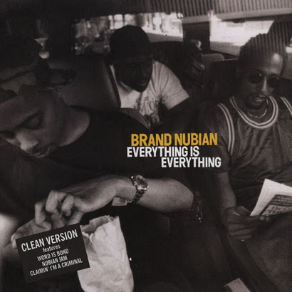 BRAND NUBIAN - EVERYTHING IS EVERYTHING (COVER)