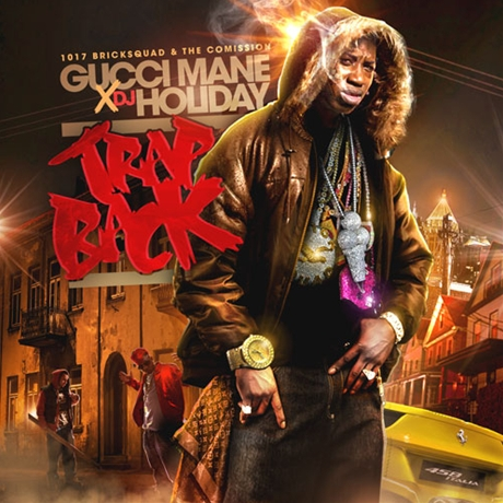 Gucci Mane - Trap Back2012 EASTER kashiwa Creep Show MANAGEMENT