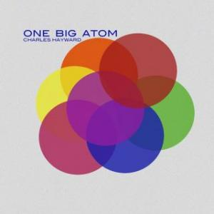 Charles Hayward『One Big Atom』