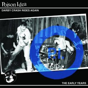 Poison-Idea-Darby-Crash-Rides-Again-The-Early-Years.jpg
