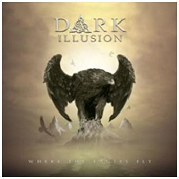 DARK ILLUSION / Where the Eagles Fly