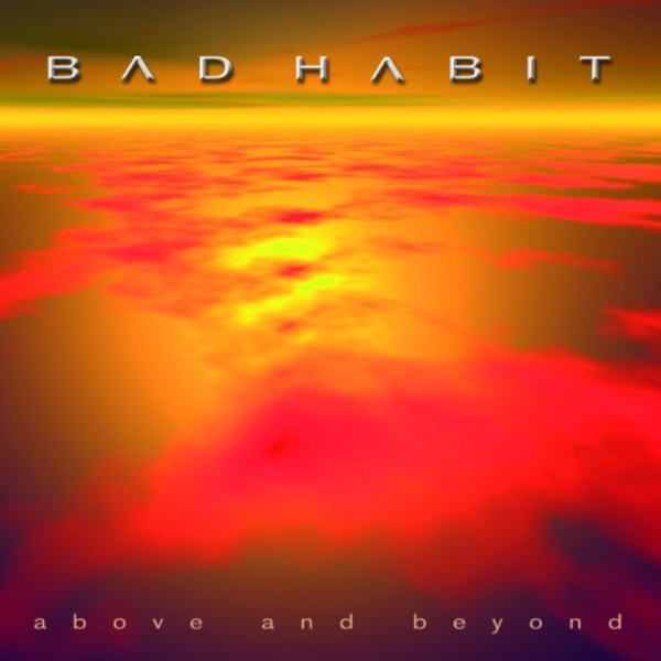 BAD HABIT / Above and Beyond