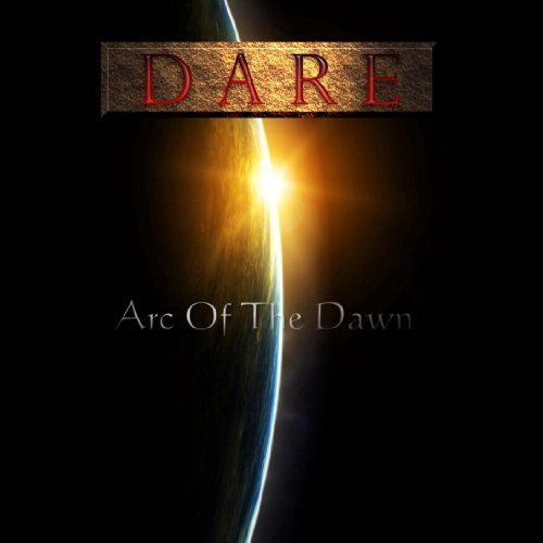 DARE / Arc of the Dawn