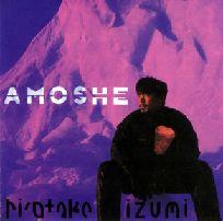 AMOSHE / 和泉宏隆