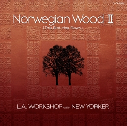 ノルウェーの森Ⅱ/ L.A. WORKSHOP with NEW YORKER