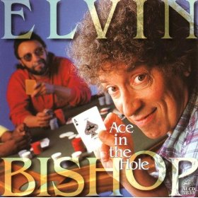 Elvin Bishop(An Ace In The Hole)