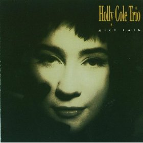 Holly Cole Trio(I'm So Lonesome I Could Cry)