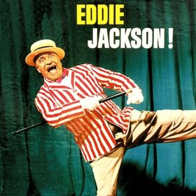 Eddie Jackson(Ain't She Sweet?)