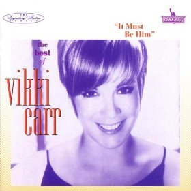 Vikki Carr(It Must Be Him)