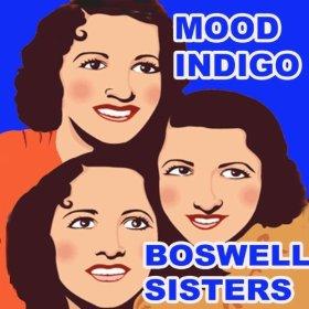 Boswell Sisters(Mood Indigo)