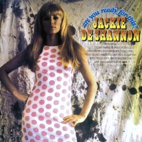 Jackie DeShannon(What the World Needs Now Is Love)