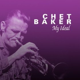 Chet Baker(My Ideal )
