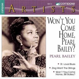 Pearl Bailey(Bill Bailey, Won't You Please Come Home?)