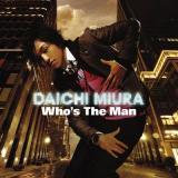 三浦大知 - Whos the Man