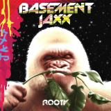 Basement Jaxx-rooty