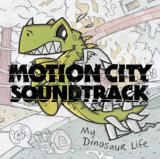 Motion City Soundtrack-My Dinosaur Life