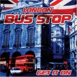 Bus Stop-Get It On