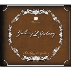 GALAXY 2 GALAXY「A HITECH JAZZ COMPILATION」